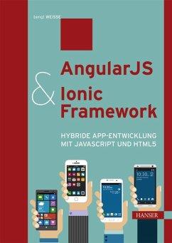 AngularJS & Ionic Framework (eBook, ePUB) - Weiße, Bengt