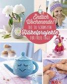 Endlich Wochenende! Die 30 schönsten Häkelprojekte für freie Tage (eBook, ePUB)
