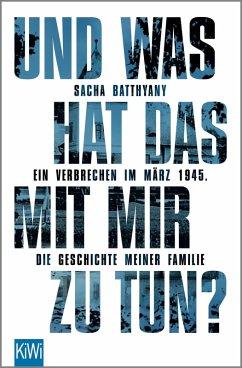 Und was hat das mit mir zu tun? (eBook, ePUB) - Batthyany, Sacha