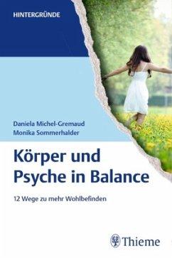 Körper und Psyche in Balance - Michel-Gremaud, Daniela; Sommerhalder, Monika