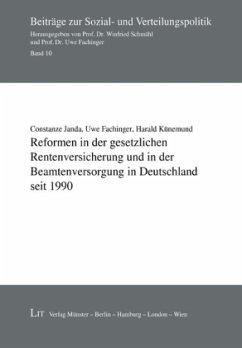 Reformen in der gesetzlichen Rentenversicherung und in der Beamtenversorgung in Deutschland seit 1990 - Janda, Constanze; Fachinger, Uwe; Künemund, Harald