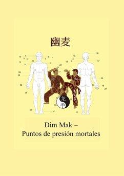 Dim Mak - Puntos de presión mortales (eBook, ePUB)