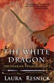 The White Dragon (The Silerian Trilogy, #2) (eBook, ePUB)