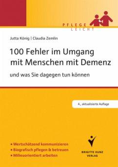 100 Fehler im Umgang mit Menschen mit Demenz - König, Jutta; Zemlin, Claudia