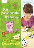 Das Ausschneide-Bastelbuch - Auf dem Bauernhof (Mängelexemplar)