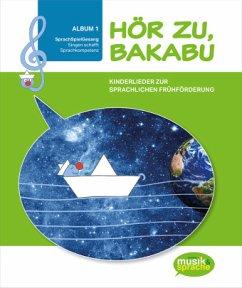 Hör zu, Bakabu - Album 1 (inkl. 2 Audio-CDs) - Auhser, Ferdinand