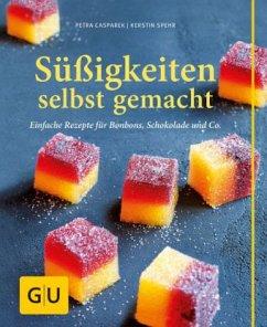 Süßigkeiten selbst gemacht (Mängelexemplar) - Casparek, Petra; Spehr, Kerstin