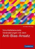 Vorurteilsbewusste Veränderungen mit dem Anti-Bias-Ansatz (eBook, PDF)