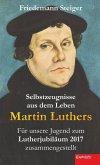 Selbstzeugnisse aus dem Leben Martin Luthers (eBook, ePUB)