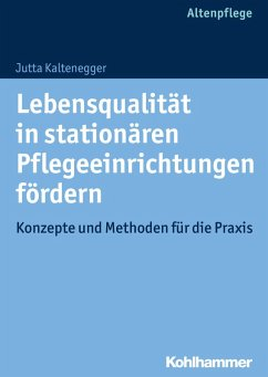 Lebensqualität in stationären Pflegeeinrichtungen fördern (eBook, PDF) - Kaltenegger, Jutta