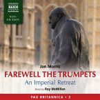Farewell the Trumpets: An Imperial Retreat (Pax Britannica, Book 3) (Abridged) (MP3-Download)