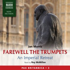 Farewell the Trumpets: An Imperial Retreat (Pax Britannica, Book 3) (Abridged) (MP3-Download) - Morris, Jan