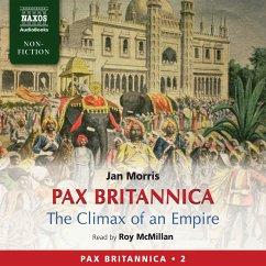 Pax Britannica - The Climax of an Empire (Pax Britannica, Book 2) (Abridged) (MP3-Download) - Morris, Jan