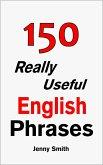 150 Really Useful English Phrases: Book 1. (eBook, ePUB)