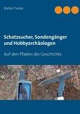 Schatzsucher, Sondengänger und Hobbyarchäologen (eBook, ePUB)