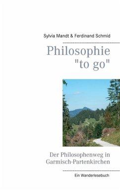 """Philosophie """"to go"""". Der Philosophenweg in Garmisch-Partenkirchen (eBook, ePUB)"""
