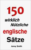 150 wirklich Nützliche englische Sätze. (eBook, ePUB)