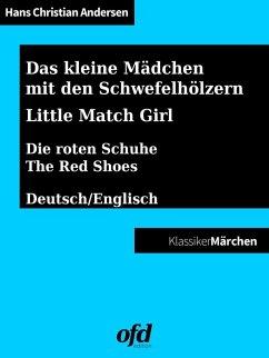 Das kleine Mädchen mit den Schwefelhölzern - Die roten Schuhe (eBook, ePUB) - Andersen, Hans Christian