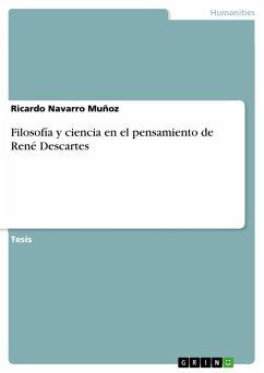 Filosofía y ciencia en el pensamiento de René Descartes (eBook, PDF)