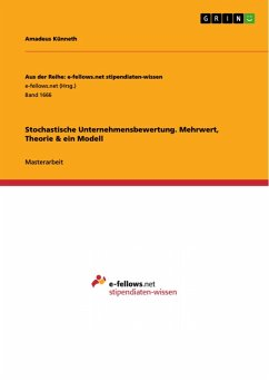 Stochastische Unternehmensbewertung. Mehrwert, Theorie & ein Modell (eBook, PDF)