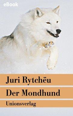 Der Mondhund (eBook, ePUB) - Rytchëu, Juri