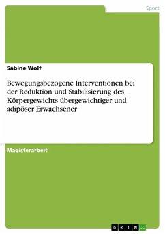 Bewegungsbezogene Interventionen bei der Reduktion und Stabilisierung des Körpergewichts übergewichtiger und adipöser Erwachsener (eBook, ePUB)