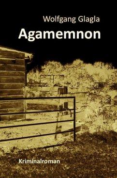 Agamemnon / Richard Tackert Bd.3 (eBook, ePUB) - Glagla, Wolfgang