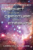 Prophet and the Creature from Eternity