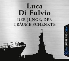 Der Junge, der Träume schenkte, 6 Audio-CDs - Di Fulvio, Luca