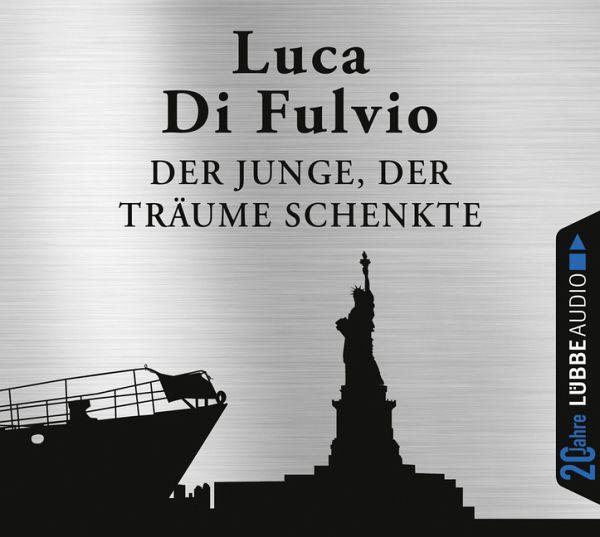Der Junge, der Träume schenkte, 6 Audio-CDs - Fulvio, Luca Di
