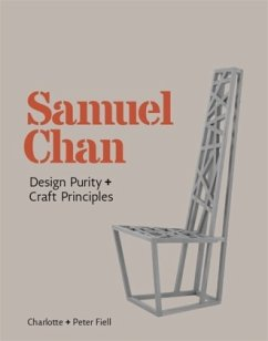 Samuel Chan: Design Purity and Craft Principles - Fiell, Charlotte;Fiell, Peter