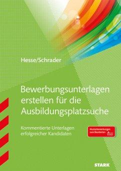 Die perfekte Bewerbungsmappe für Ausbildungsplatzsuchende - Hesse, Jürgen; Schrader, Hans-Christian