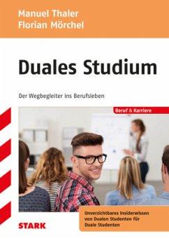Duales Studium - der Wegbegleiter ins Berufsleben - Thaler, Manuel;Mörchel, Florian