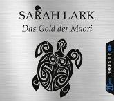 Das Gold der Maori / Kauri Trilogie Bd.1 (6 Audio-CDs)