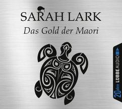 Das Gold der Maori, 6 Audio-CDs - Lark, Sarah