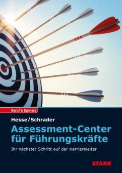 Assessment Center für Führungskräfte - Hesse, Jürgen; Schrader, Hans-Christian