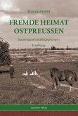 Fremde Heimat Ostpreußen (eBook, ePUB)