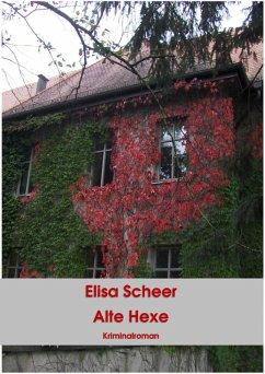 Alte Hexe (eBook, ePUB) - Scheer, Elisa