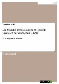 Die Societas Privata Europaea (SPE) im Vergleich zur deutschen GmbH (eBook, PDF)