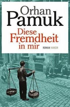 Diese Fremdheit in mir (eBook, ePUB) - Pamuk, Orhan