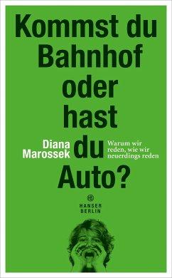 Kommst du Bahnhof oder hast du Auto? (eBook, ePUB) - Marossek, Diana