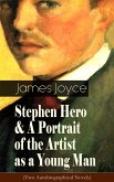 Stephen Hero & A Portrait of the Artist as a Young Man (Two Autobiographical Novels) (eBook, ePUB)
