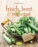 frisch, bunt & regional - So liebe ich Gemüse (Mängelexemplar)