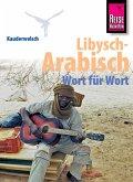 Reise Know-How Sprachführer Libysch-Arabisch - Wort für Wort: Kauderwelsch-Band 218 (eBook, ePUB)