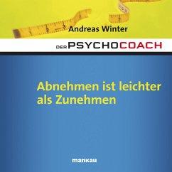 Starthilfe-Hörbuch-Download zum Buch Der Psychocoach 3: Abnehmen ist leichter als Zunehmen (MP3-Download)
