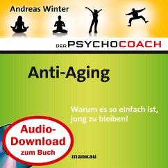 Starthilfe-Hörbuch-Download zum Buch Der Psychocoach 6: Anti-Aging (MP3-Download)