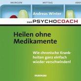"""Starthilfe-Hörbuch-Download zum Buch """"Der Psychocoach 2: Heilen ohne Medikamente"""" (MP3-Download)"""