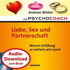 Starthilfe-Hörbuch-Download zum Buch Der Psychocoach 4: Liebe, Sex und Partnerschaft (MP3-Download)