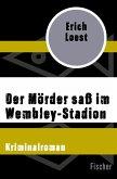 Der Mörder saß im Wembley-Stadion (eBook, ePUB)