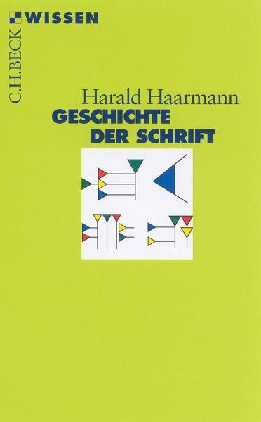 Geschichte der Schrift (eBook, ePUB) - Haarmann, Harald